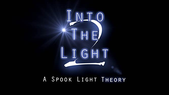 Into The Light 2: A Spook Light Theory