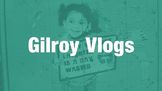 Gilroy Vlogs - Season 1