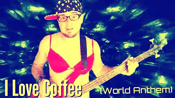 I Love Coffee (World Anthem)