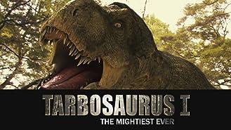 Tarbosaurus: The Mightiest Ever part 1