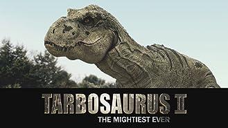 Tarbosaurus: The Mightiest Ever part 2
