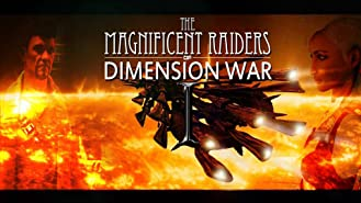 The Magnificent Raiders of Dimension War One