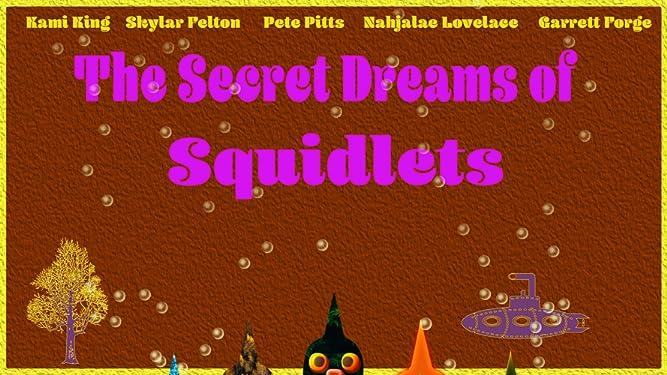 The Secret Dreams of Squidlets