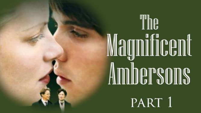 The Magnificent Ambersons (First Part)